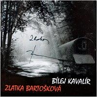 Zlatka Bartošková – Bílej kavalír