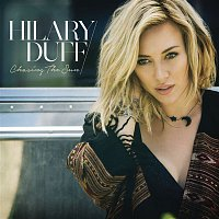 Hilary Duff – Chasing the Sun