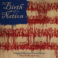 Henry Jackman – The Birth of a Nation: Original Motion Picture Score