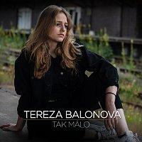 Tereza Balonová – Tak málo