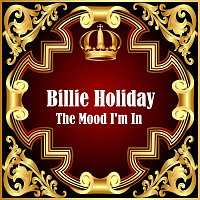 Billie Holiday – The Mood I'm In