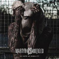Martyr Defiled – No Hope No Morality