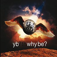 YB – Why Be?