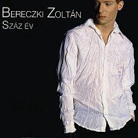 Zoltán Bereczki – Száz év