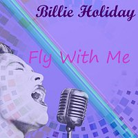Billie Holiday – Fly With Me