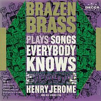 Henry Jerome & His Orchestra – Brazen Brass Plays Songs Everybody Knows
