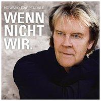 Howard Carpendale – Wenn nicht wir.