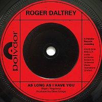 Roger Daltrey – As Long As I Have You