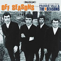 Frankie Valli & The Four Seasons – Off Seasons: Criminally Ignored Sides From Frankie Valli & The Four Seasons