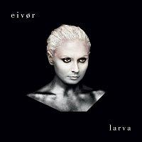 Eivor – Larva