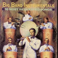 Various  Artists – Big Band instrumentals: 16 Most Requested Songs