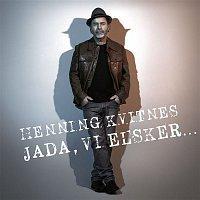 Henning Kvitnes – Jada, vi elsker...