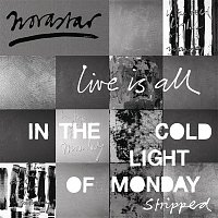 Novastar – Live is All - In The Cold Light of Monday - Stripped