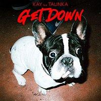 Kay, Talinka – Get Down