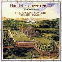Simon Standage, Elizabeth Wilcock, Anthony Pleeth, Robert Woolley, Trevor Pinnock – Handel: Concerti Grossi, Op.6, Nos.9-12