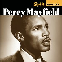 Percy Mayfield – Specialty Profiles: Percy Mayfield