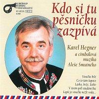 Karel Hegner – Kdo si pěsničku zazpívá