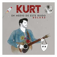 Kurt – En Medio De Este Ruido [Deluxe]