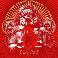 Dyscarnate – And So It Came to Pass