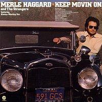 Merle Haggard & The Strangers – Keep Movin On