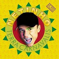Netinho – Terra Carnavalis - Ao Vivo [Ao Vivo]