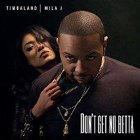 Timbaland, Mila J – Don't Get No Betta