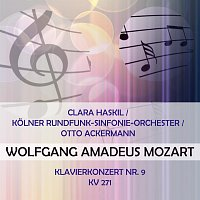 Clara Haskil, Kolner Rundfunksinfonieorchester – Clara Haskil / Kolner Rundfunk-Sinfonie-Orchester / Otto Ackermann play: Wolfgang Amadeus Mozart: Klavierkonzert Nr. 9, KV 271