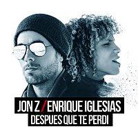 Jon Z, Enrique Iglesias – DESPUES QUE TE PERDI