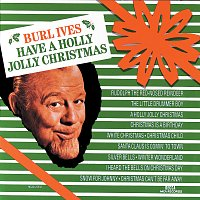 Burl Ives – Have A Holly Jolly Christmas