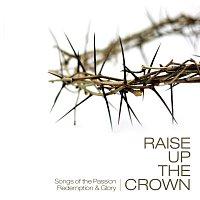 Různí interpreti – Raise Up The Crown