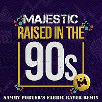 Majestic – Raised In The 90s (Sammy Porter's Fabric Raver Remix)