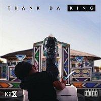 Kid X – Thank Da King