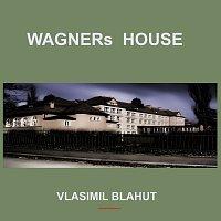 Vlastimil Blahut – WAGNERs HOUSE