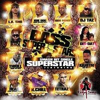 The Bass Superstars, K-Chill, L.A. Sno, DJ Taz, kue dog, Raheem The Dream, Dis-Dat – Superstar