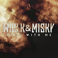 Whilk & Misky – Burn With Me