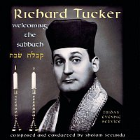 Richard Tucker, Sholom Secunda – Welcoming the Sabbath