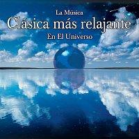Různí interpreti – La Musica Clasica Mas Relajante En El Universo