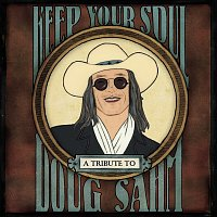 Různí interpreti – Keep Your Soul: A Tribute To Doug Sahm