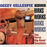 Dizzy Gillespie – Birks Works:  The Verve Big-Band Sessions