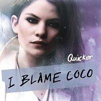 I Blame Coco, Robyn – Quicker