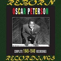 Oscar Peterson – The Complete 1945-1949 Recordings  (HD Remastered)