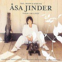 Asa Jinder – Tro, Hopp & Karlek: Visor Om Livet