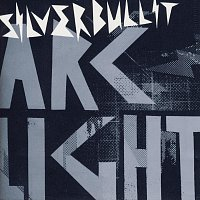 Silverbullit – Arclight