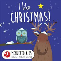 Various Artists.. – I Like Christmas! (Menuetto Kids - Classical Music for Children)