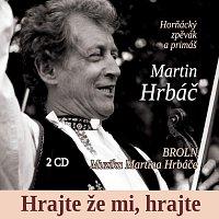 Martin Hrbáč ml. – Hrajte že mi, hrajte