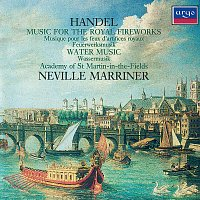 Academy of St. Martin in the Fields, Sir Neville Marriner – Handel: Music for the Royal Fireworks; Water Music Suites