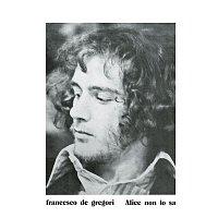 Francesco De Gregori – Alice Non Lo Sa