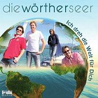 Die Wortherseer – Ich dreh die Welt fur Dich