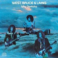 West, Bruce & Laing – Why Dontcha