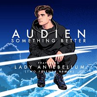Audien, Lady Antebellum – Something Better [Two Friends Remix]